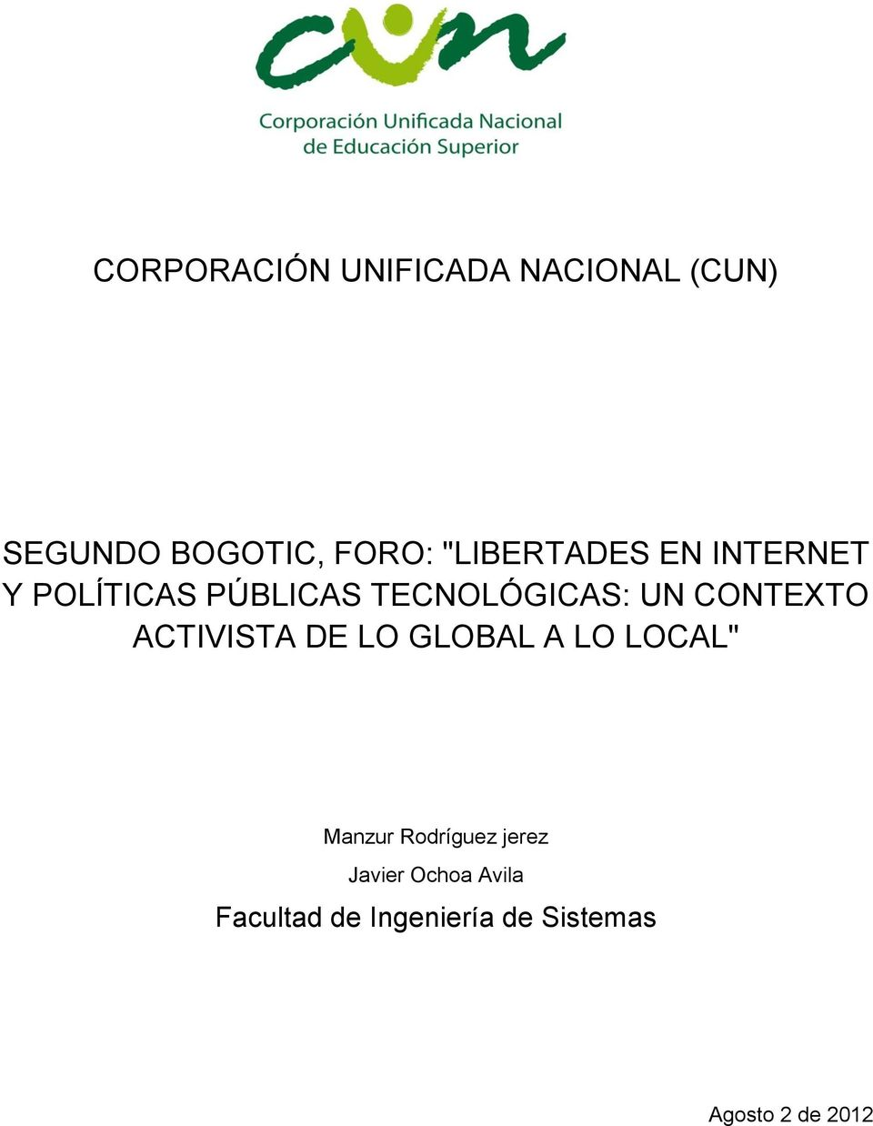 "CONTEXTO ACTIVISTA DE LO GLOBAL A LO LOCAL"" Manzur Rodríguez"