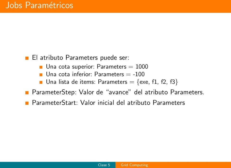 items: Parameters = {exe, f1, f2, f3} ParameterStep: Valor de avance