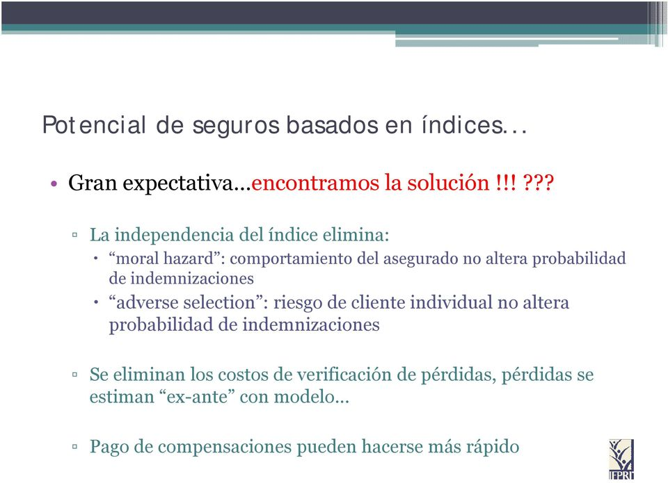 de indemnizaciones adverse selection : riesgo de cliente individual no altera probabilidad de indemnizaciones
