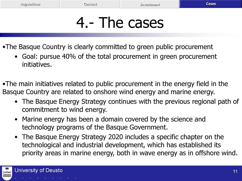 The Basque Energy Strategy continues with the previous regional path of commitment to wind energy.