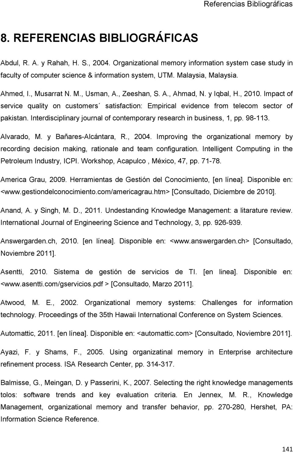 Interdisciplinary journal of contemporary research in business, 1, pp. 98-113. Alvarado, M. y Bañares-Alcántara, R., 2004.
