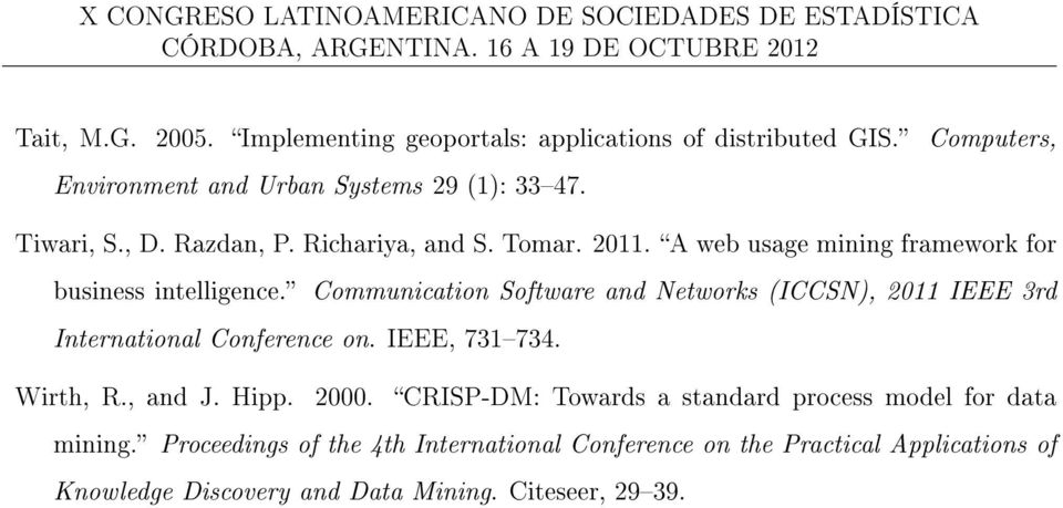 Communication Software and Networks (ICCSN), 2011 IEEE 3rd International Conference on. IEEE, 731734. Wirth, R., and J. Hipp. 2000.