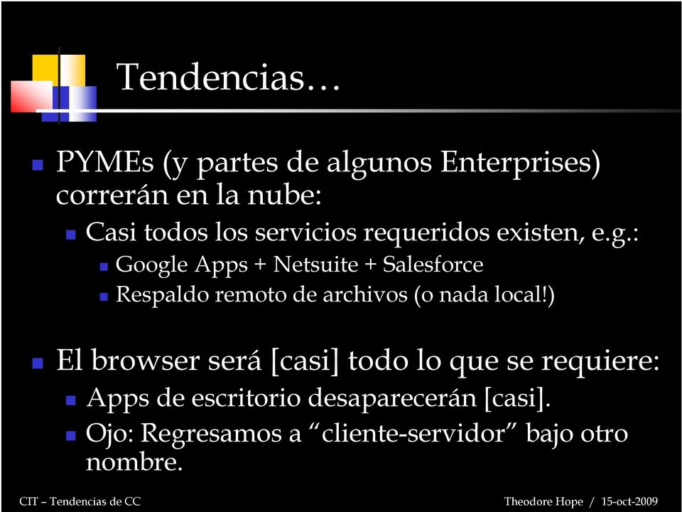 : Google Apps + Netsuite + Salesforce Respaldo remoto de archivos (o nada local!