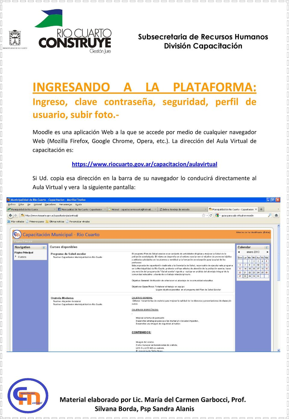 Chrome, Opera, etc.). La dirección del Aula Virtual de capacitación es: https://www.riocuarto.gov.