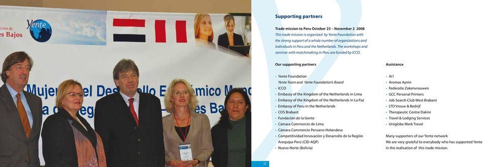 Our supporting partners Assistance Yente Foundation Yente Team and Yente Foundation s Board ICCO Embassy o the Kingdom o the Netherlands in Lima Embassy o the Kingdom o the Netherlands in La Paz