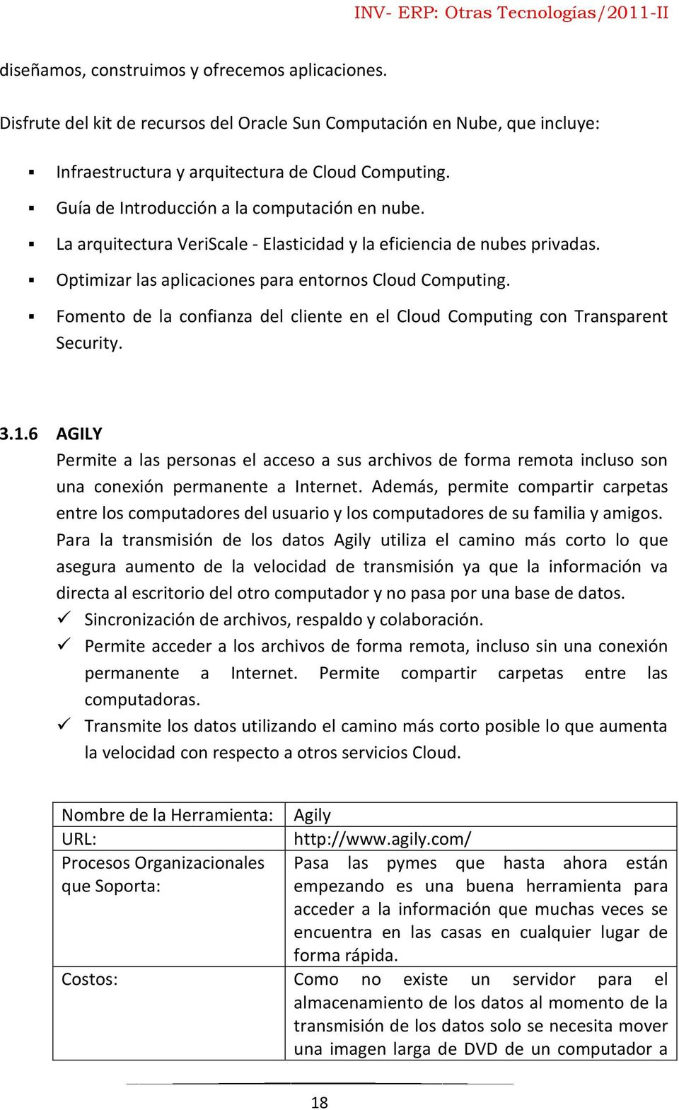 Fomento de la confianza del cliente en el Cloud Computing con Transparent Security. 3.1.
