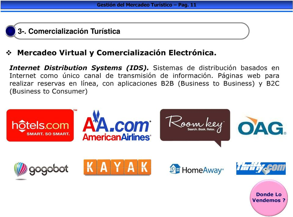 Internet Distribution Systems (IDS).