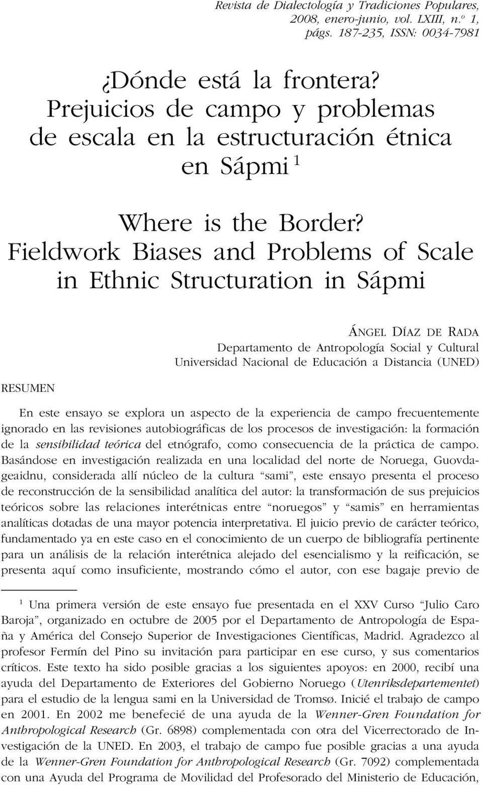 Fieldwork Biases and Problems of Scale in Ethnic Structuration in Sápmi RESUMEN ÁNGEL DÍAZ DE RADA Departamento de Antropología Social y Cultural Universidad Nacional de Educación a Distancia (UNED)