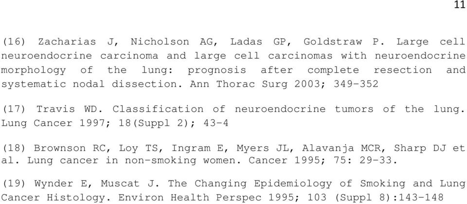 nodal dissection. Ann Thorac Surg 2003; 349-352 (17) Travis WD. Classification of neuroendocrine tumors of the lung.