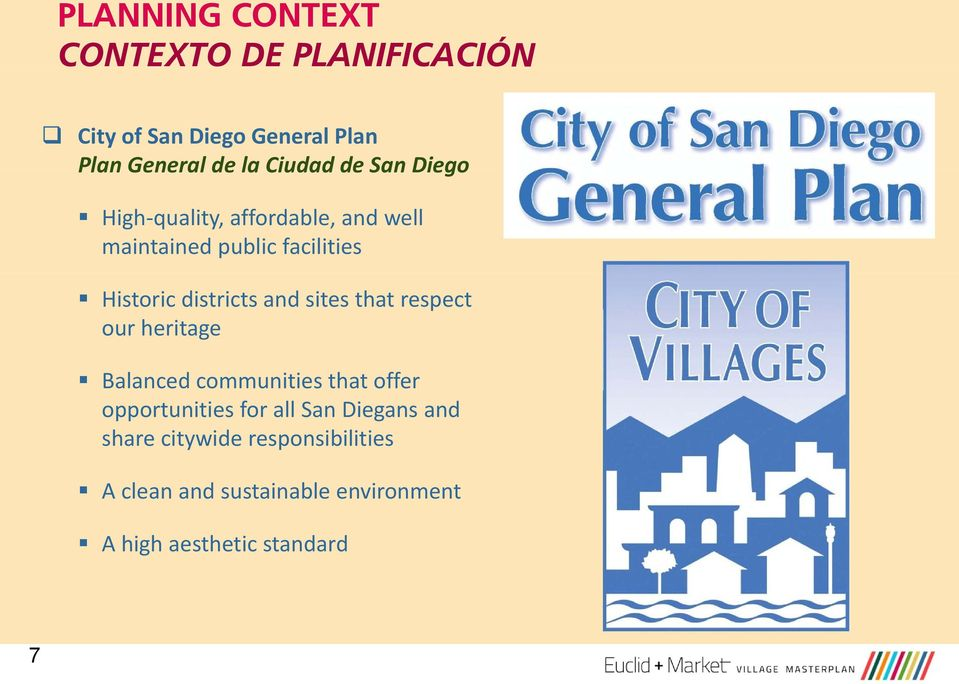 sites that respect our heritage Balanced communities that t offer opportunities for all San Diegans