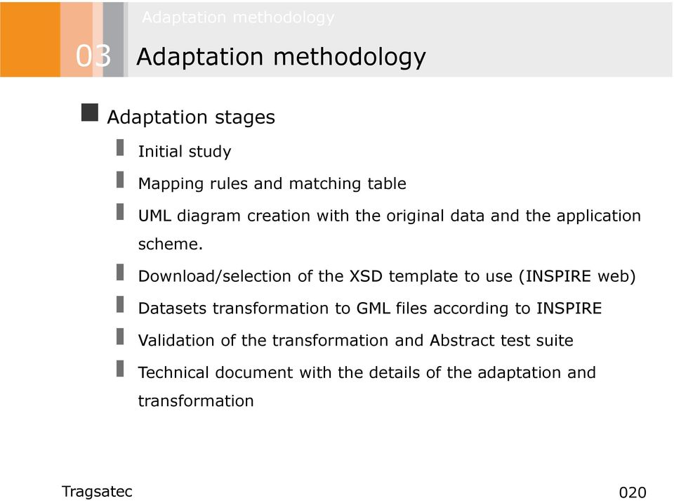 Download/selection of the XSD template to use (INSPIRE web) Datasets transformation to GML files according to