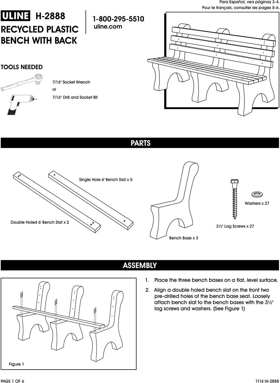 "2"" Lag Screws x 27 Bench Base x 3 ASSEMBLY 1. Place the three bench bases on a flat, level surface. 2. Align a double holed bench slat on the front two pre-drilled holes of the bench base seat."