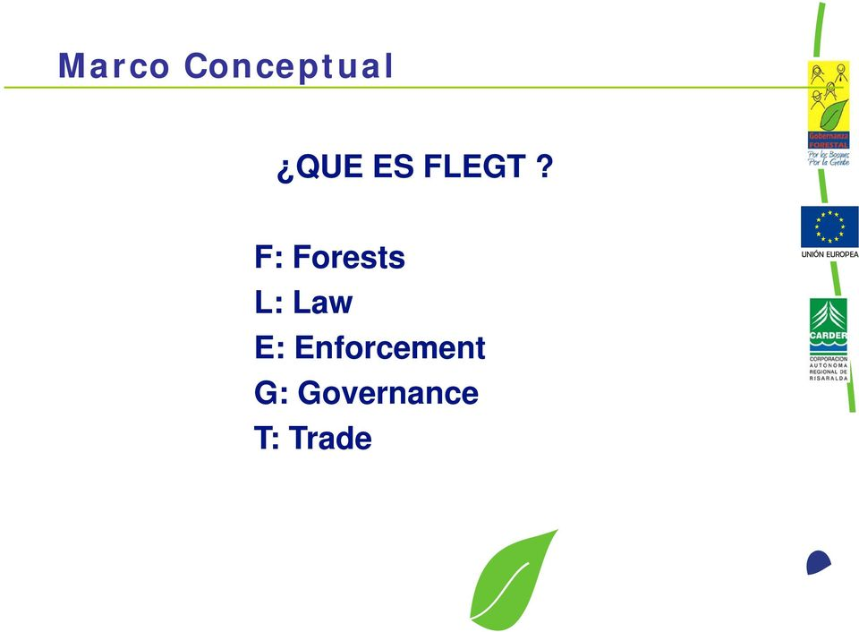 F: Forests L: Law E: