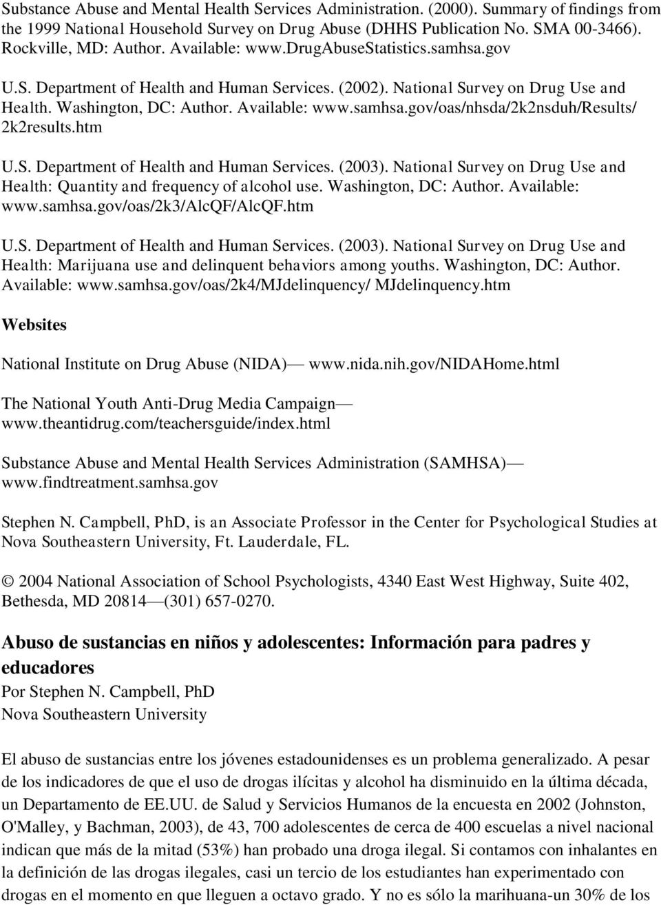 htm U.S. Department of Health and Human Services. (2003). National Survey on Drug Use and Health: Quantity and frequency of alcohol use. Washington, DC: Author. Available: www.samhsa.