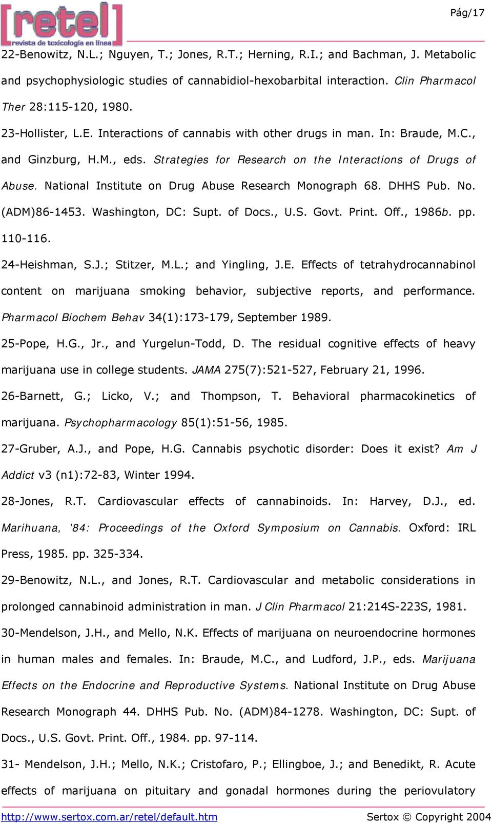 National Institute on Drug Abuse Research Monograph 68. DHHS Pub. No. (ADM)86-1453. Washington, DC: Supt. of Docs., U.S. Govt. Print. Off., 1986b. pp. 110-116. 24-Heishman, S.J.; Stitzer, M.L.