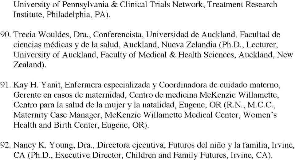 , Lecturer, University of Auckland, Faculty of Medical & Health Sciences, Auckland, New Zealand). 91. Kay H.