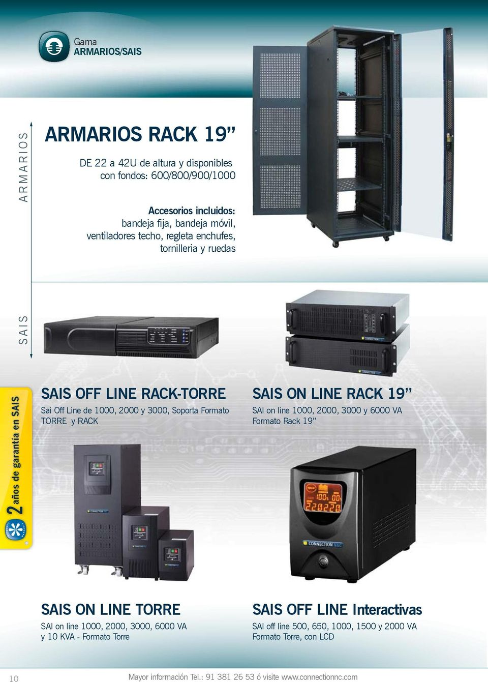 Formato TORR y RACK SAIS ON LIN RACK 19 SAI on line 1000, 2000, 3000 y 6000 VA Formato Rack 19 G SAIS ON LIN TORR SAI on line 1000, 2000, 3000, 6000 VA y 10 KVA -