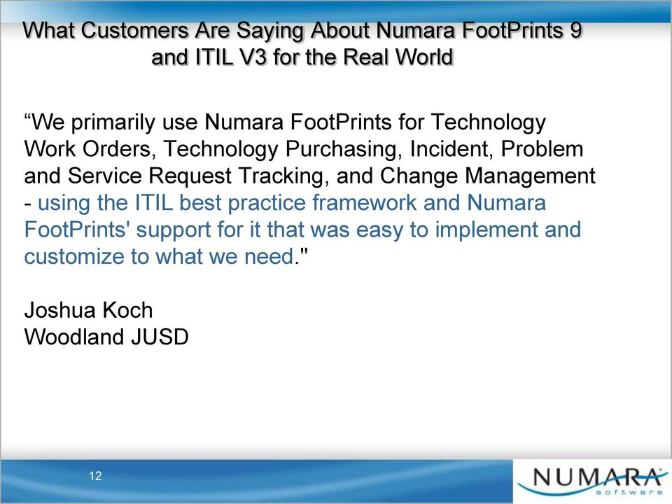 Request Tracking, and Change Management - using the ITIL best practice framework and Numara