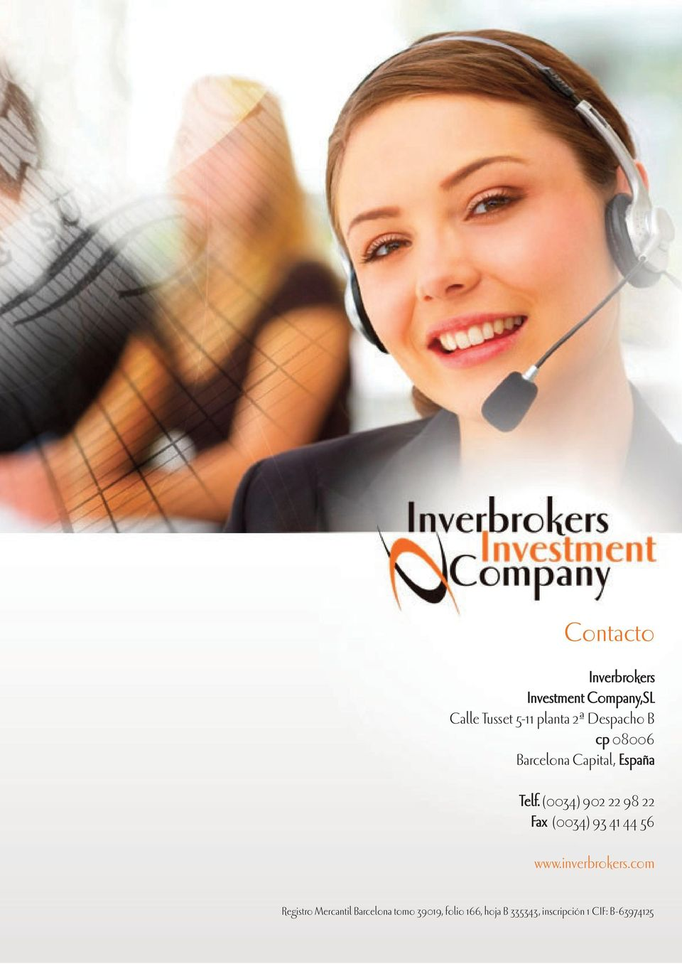 (0034) 902 22 98 22 Fax (0034) 93 41 44 56 www.inverbrokers.