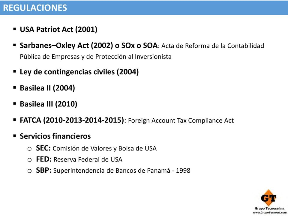 Basilea III (2010) FATCA (2010 2013 2014 2015): Foreign Account Tax Compliance Act Servicios financieros o