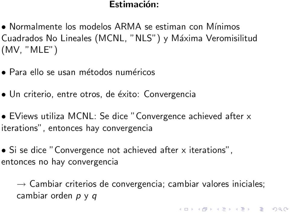 utiliza MCNL: Se dice Convergence achieved after x iterations, entonces hay convergencia Si se dice Convergence not