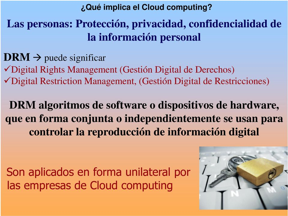 Management (Gestión Digital de Derechos) Digital Restriction Management, (Gestión Digital de Restricciones) DRM