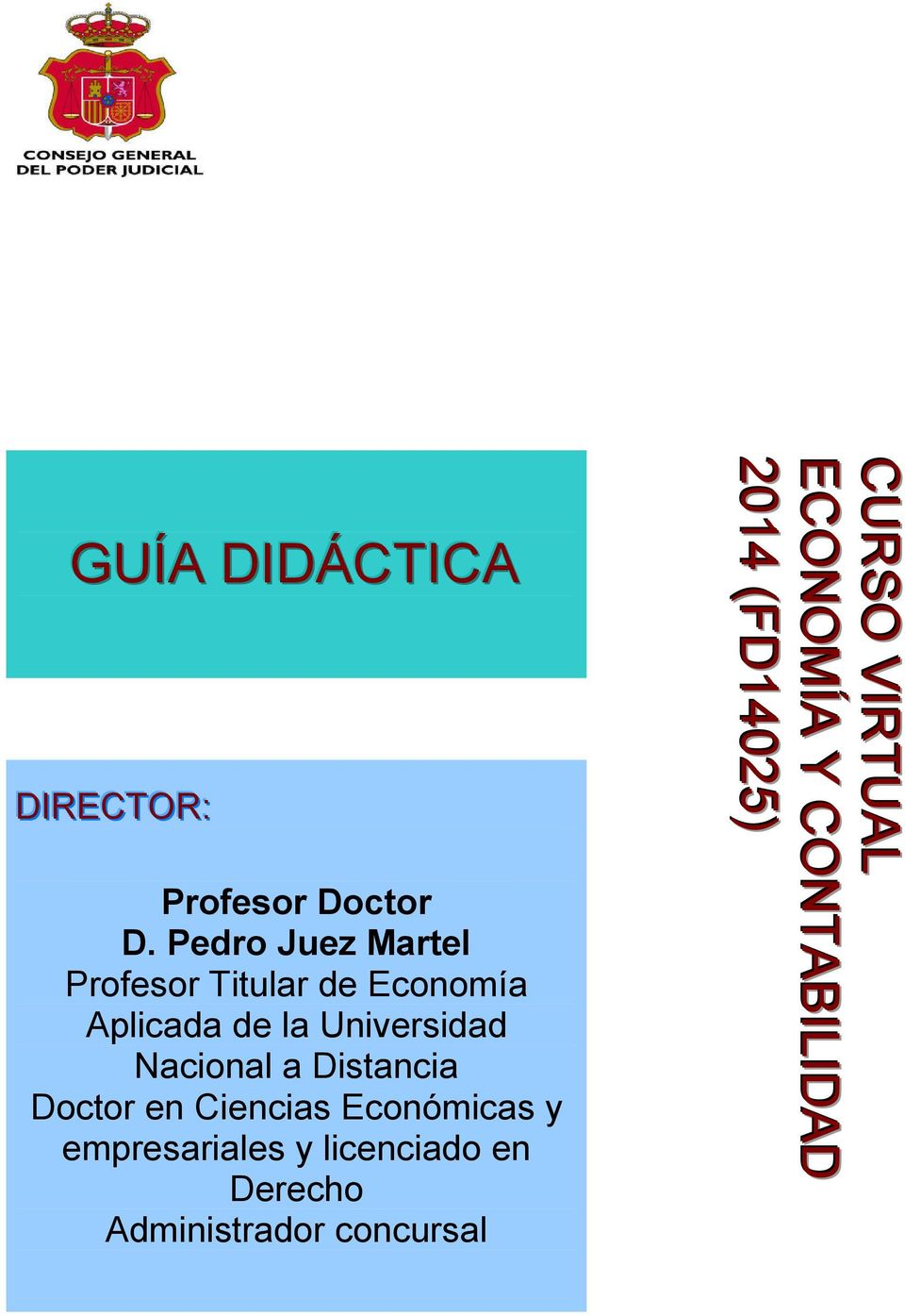 Universidad Nacional a Distancia Doctor en Ciencias Económicas y