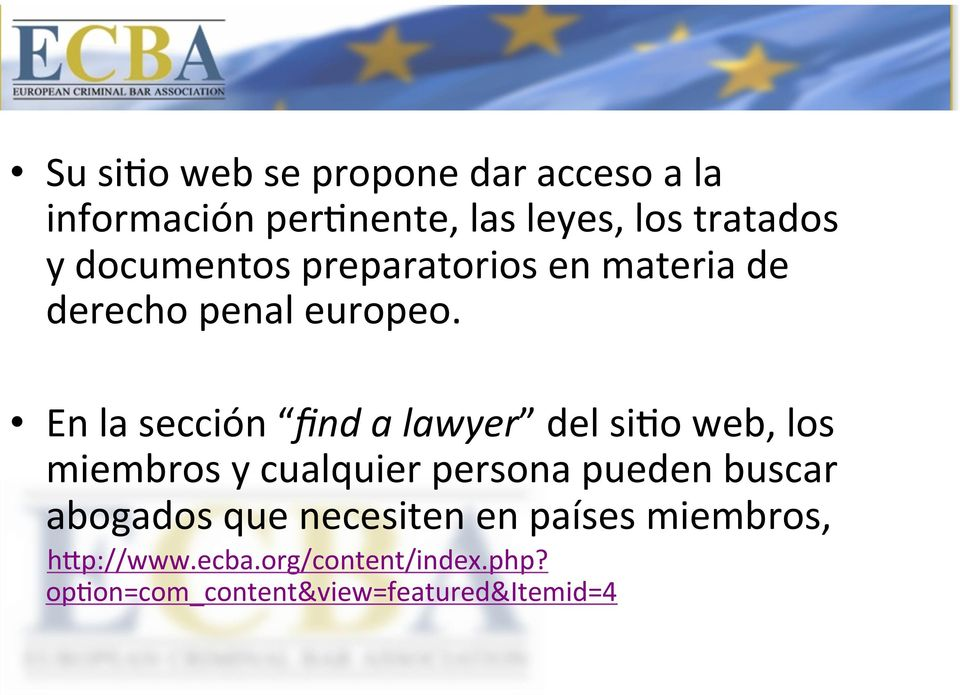 europeo. En la sección find a lawyer del si?
