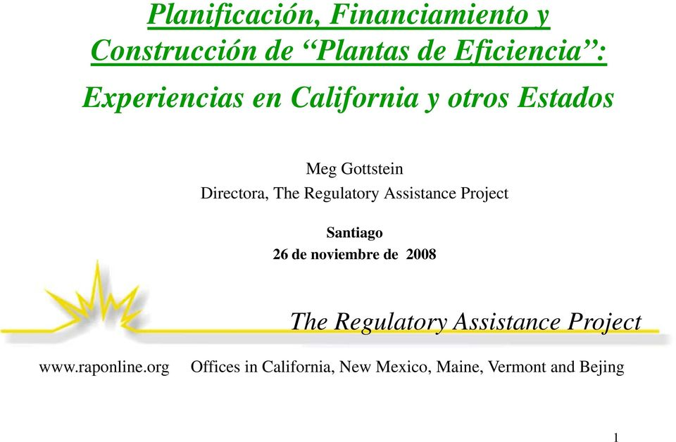 Regulatory Assistance Project Santiago 26 de noviembre de 2008 The Regulatory