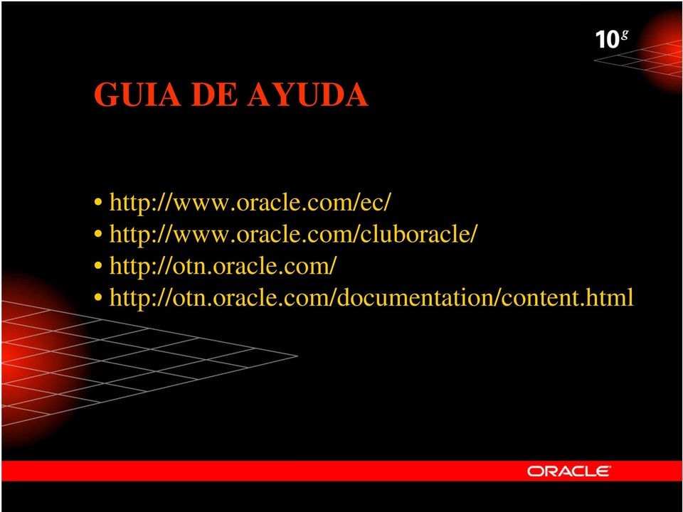 com/cluboracle/ http://otn.oracle.com/ http://otn.