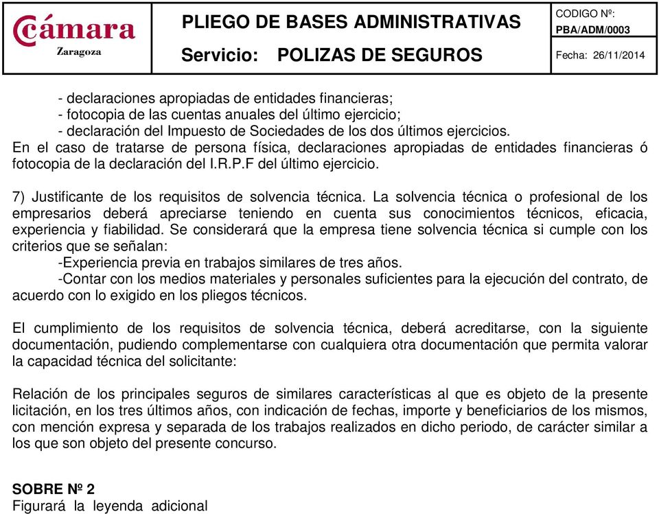 7) Justificante de los requisitos de solvencia técnica.