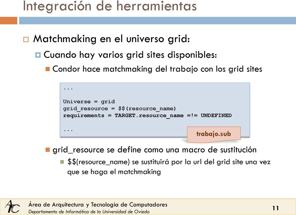 .. Universe = grid grid_resource = $$(resource_name) requirements = TARGET.resource_name =!