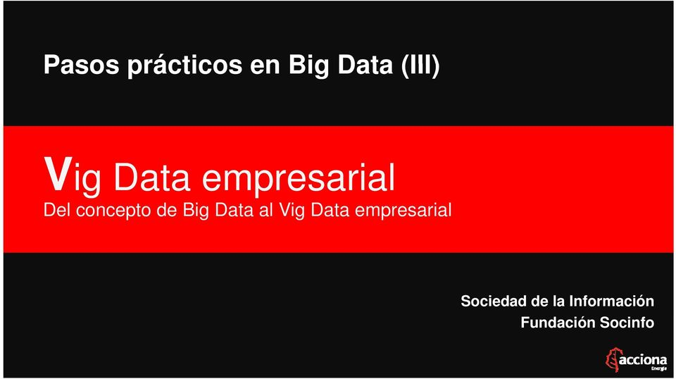 Big Data al Vig Data empresarial