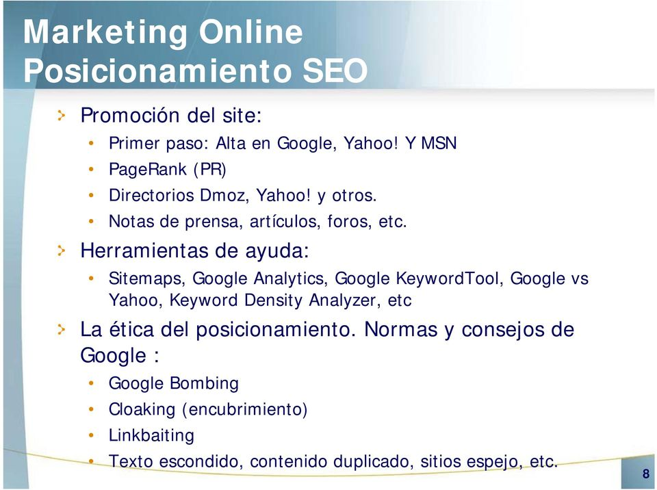 Herramientas de ayuda: Sitemaps, Google Analytics, Google KeywordTool, Google vs Yahoo, Keyword Density Analyzer, etc