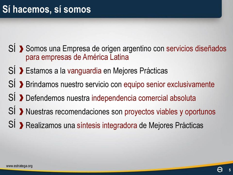servicio con equipo senior exclusivamente Defendemos nuestra independencia comercial absoluta