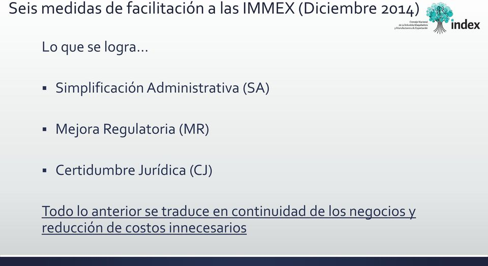 Regulatoria (MR) Certidumbre Jurídica (CJ) Todo lo anterior se