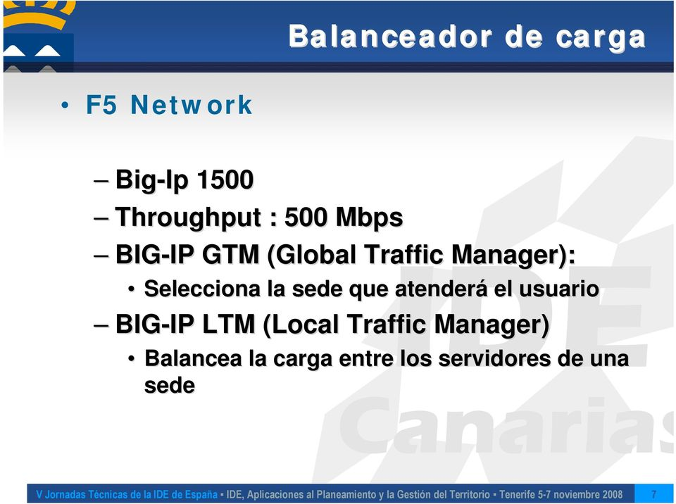 la sede que atenderá el usuario BIG-IP IP LTM (Local
