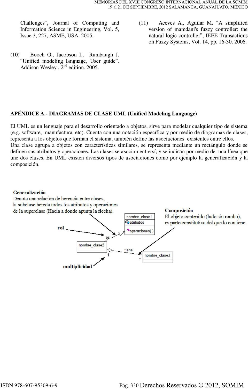 Unified modeling language, User guide. Addison Wesley, 2 nd edition. 2005. APÉNDICE A.