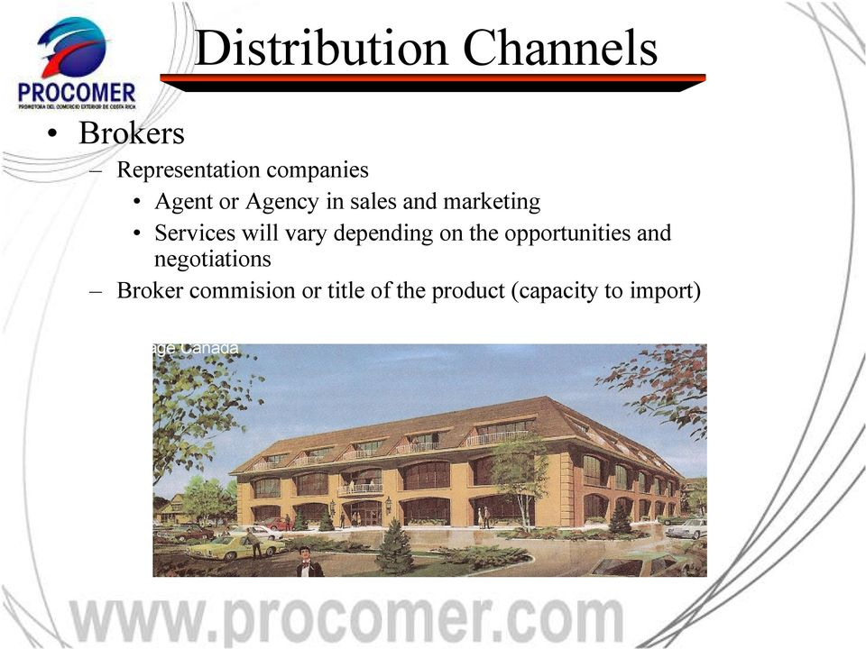 depending on the opportunities and negotiations Broker