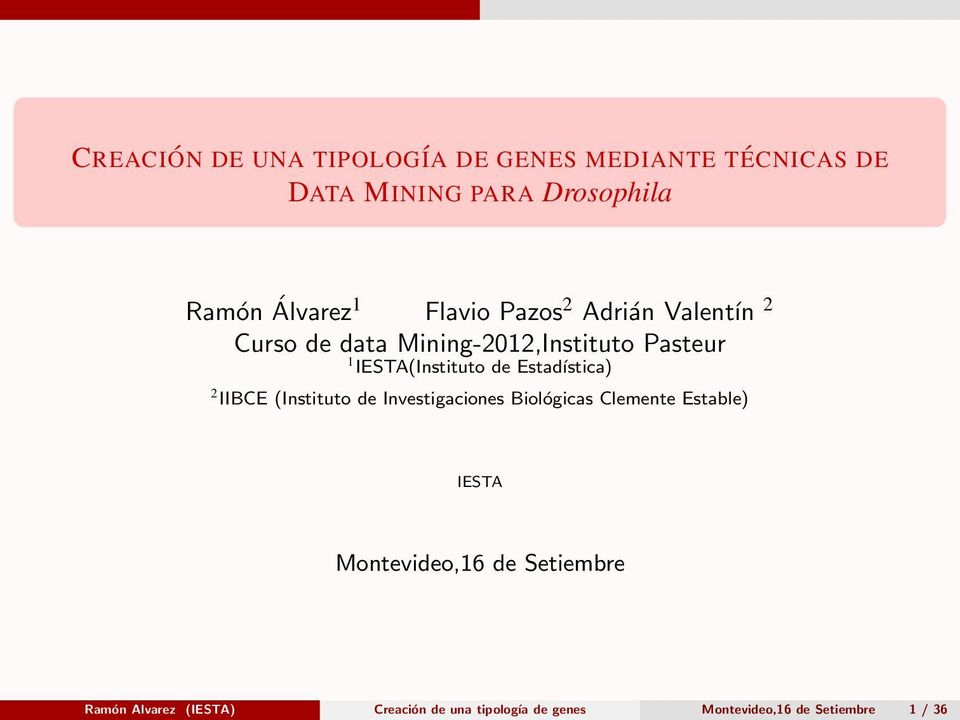 Estadística) 2 IIBCE (Instituto de Investigaciones Biológicas Clemente Estable) IESTA Montevideo,16