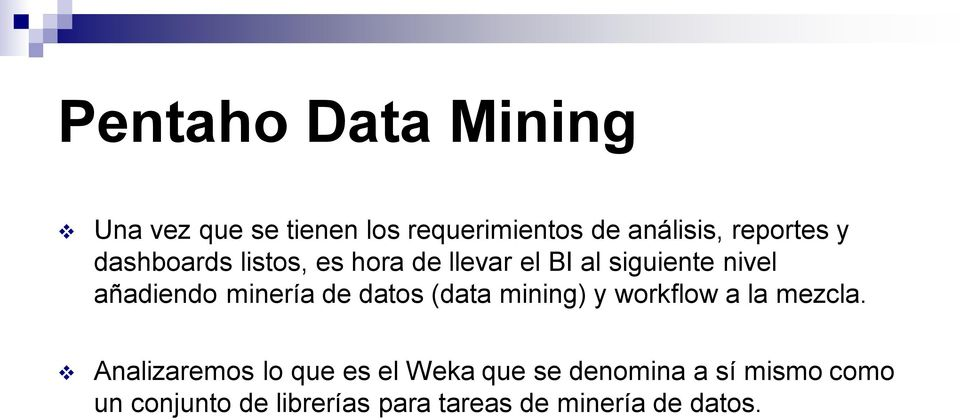 de datos (data mining) y workflow a la mezcla.