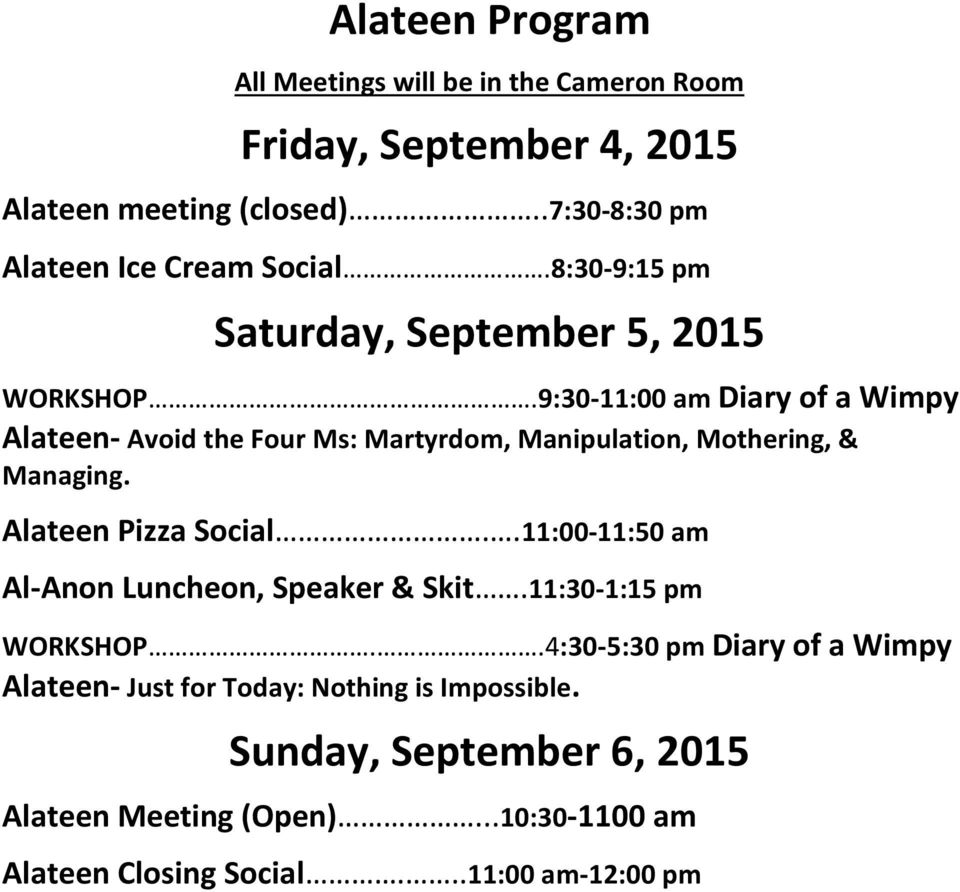 9:30-11:00 am Diary of a Wimpy Alateen- Avoid the Four Ms: Martyrdom, Manipulation, Mothering, & Managing. Alateen Pizza Social.