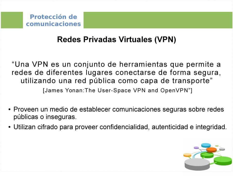 transporte [James Yonan:The User-Space VPN and OpenVPN ] Proveen un medio de establecer seguras