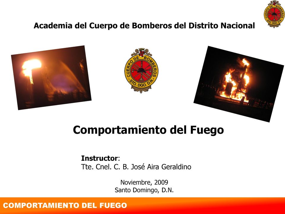 Fuego Instructor: Tte. Cnel. C. B.