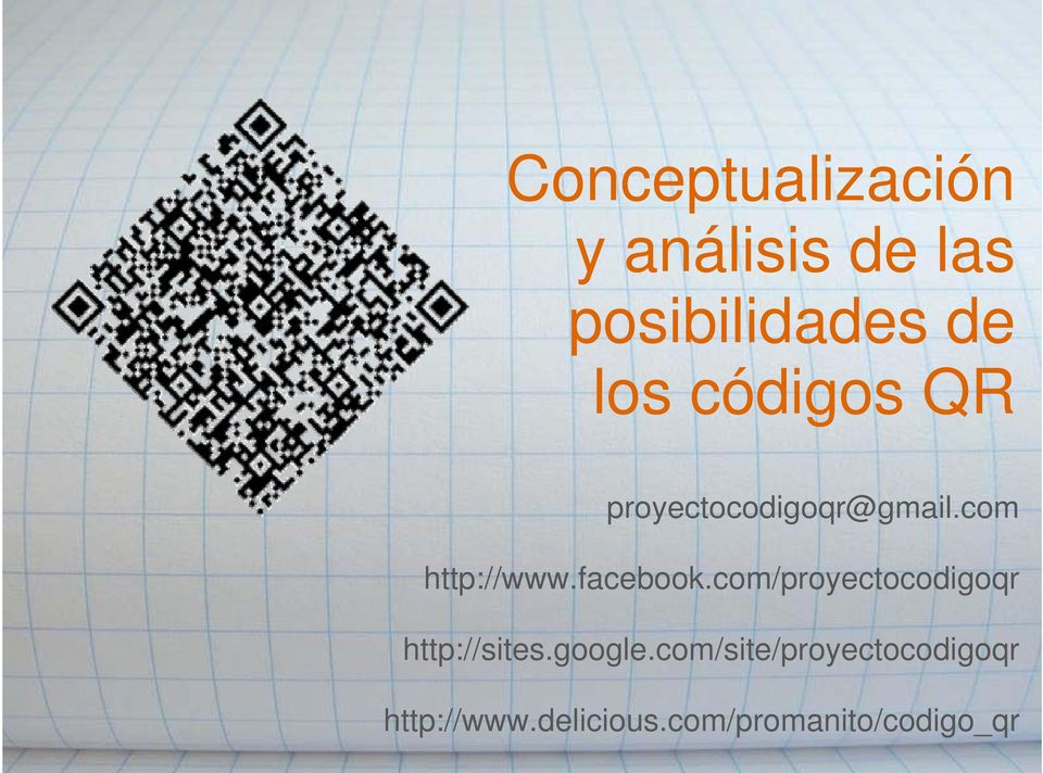 facebook.com/proyectocodigoqr http://sites.google.