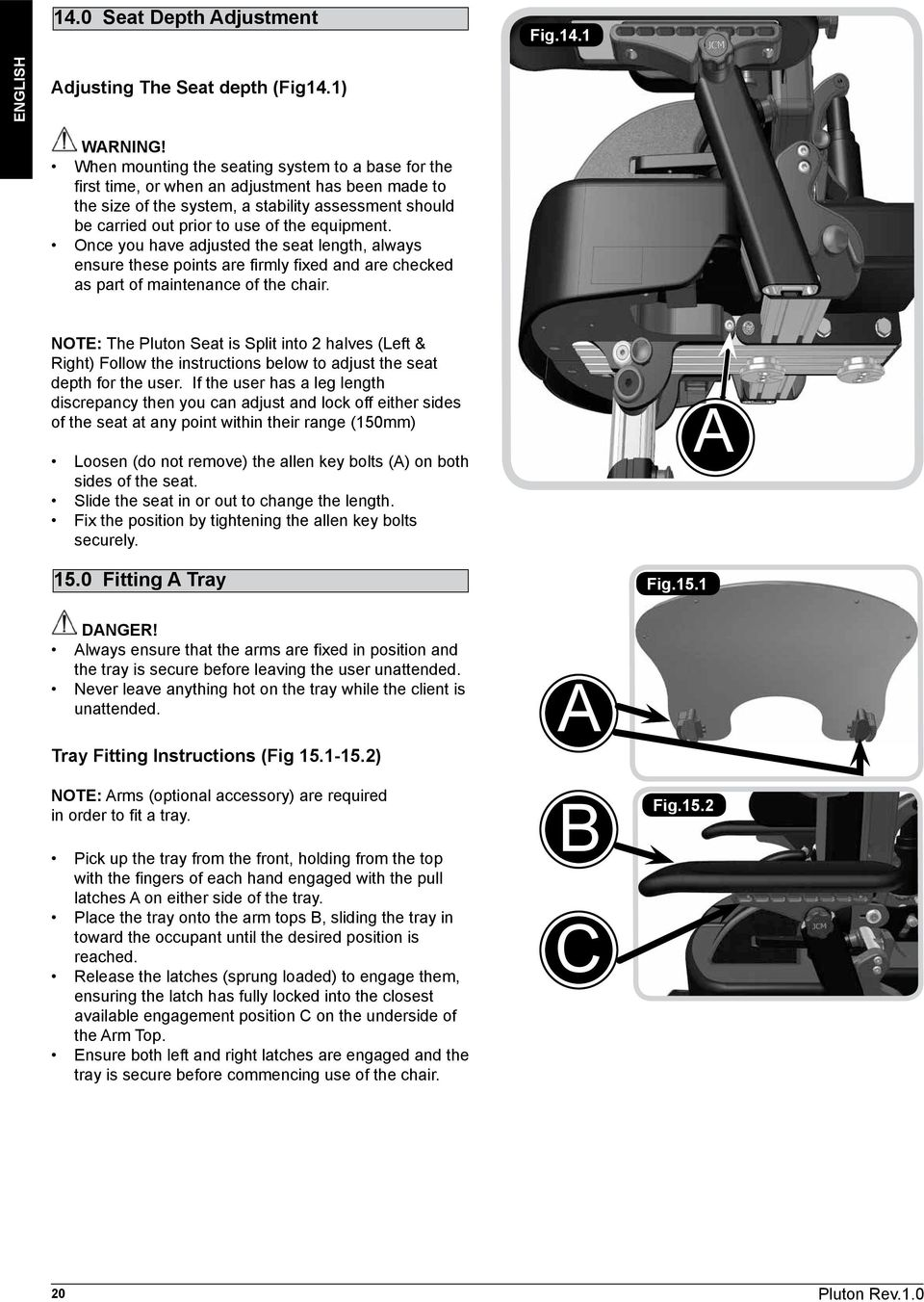 equipment. Once you have adjusted the seat length, always ensure these points are firmly fixed and are checked as part of maintenance of the chair.