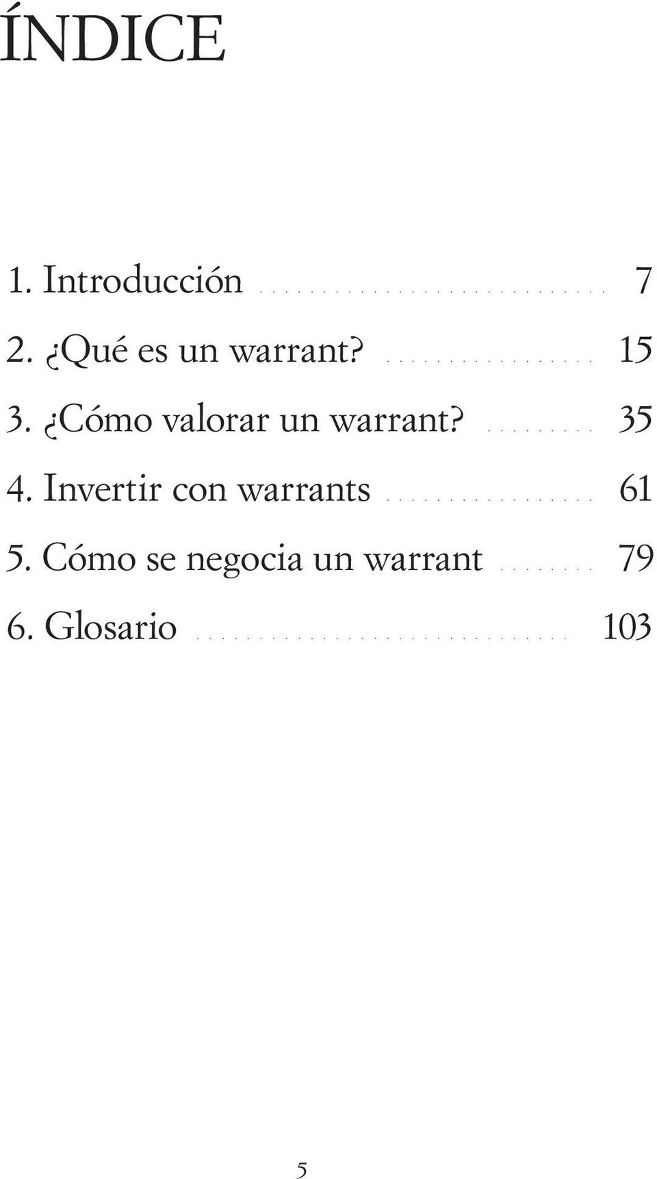 ......... 35 4. Invertir con warrants................. 61 5.