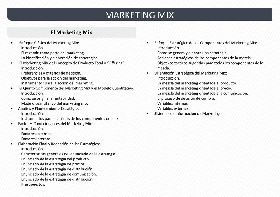 El Quinto Componente del Marketing MiX y el Modelo Cuantitativo: Introducción. Como se origina la rentabilidad. Modelo cuantitativo del marketing mix.