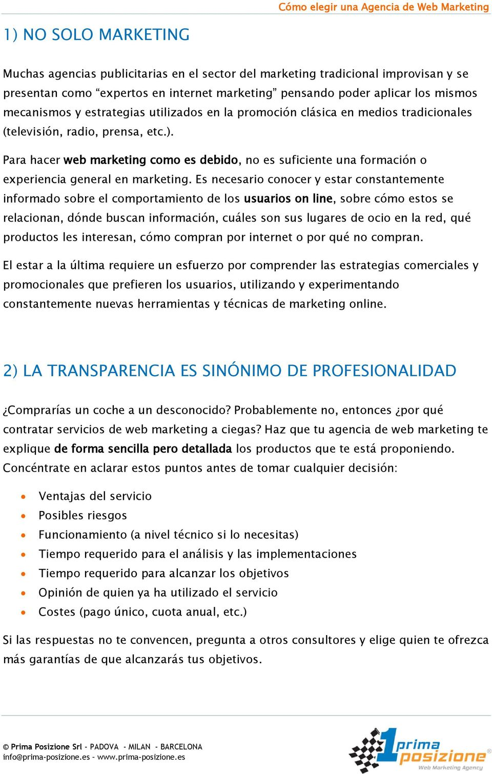 Para hacer web marketing como es debido, no es suficiente una formación o experiencia general en marketing.