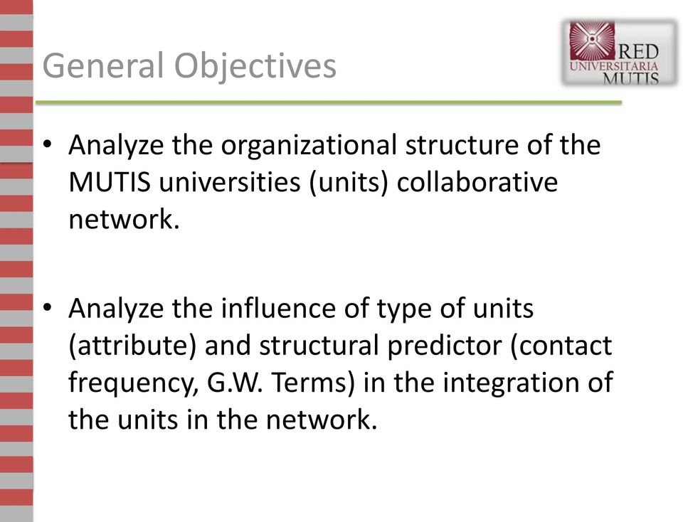 Analyze the influence of type of units (attribute) and structural